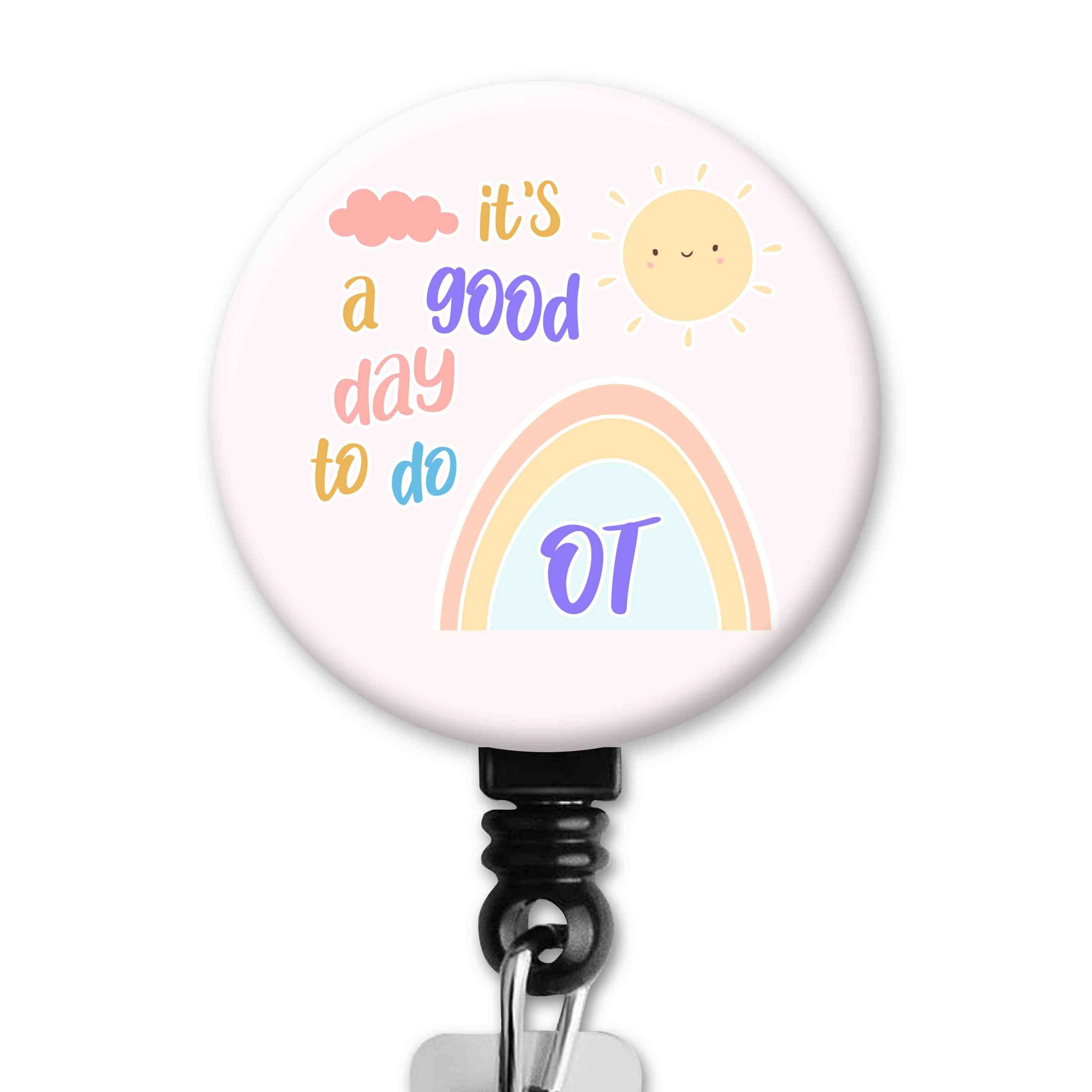 A Good Day to do OT Occupational Therapy Badge Reel