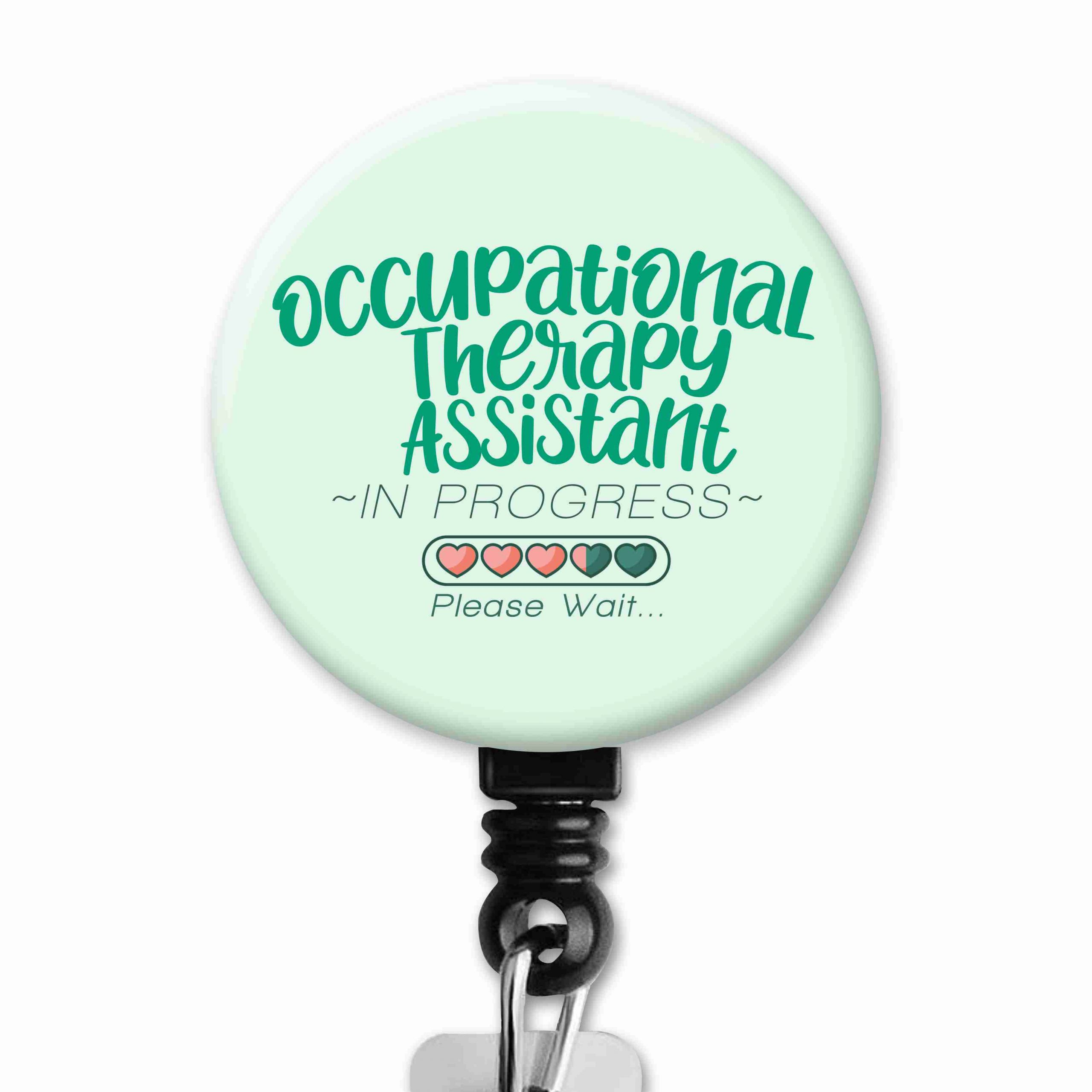 Assistant OT Student in Progress Hearts Occupational Therapy Badge Reel
