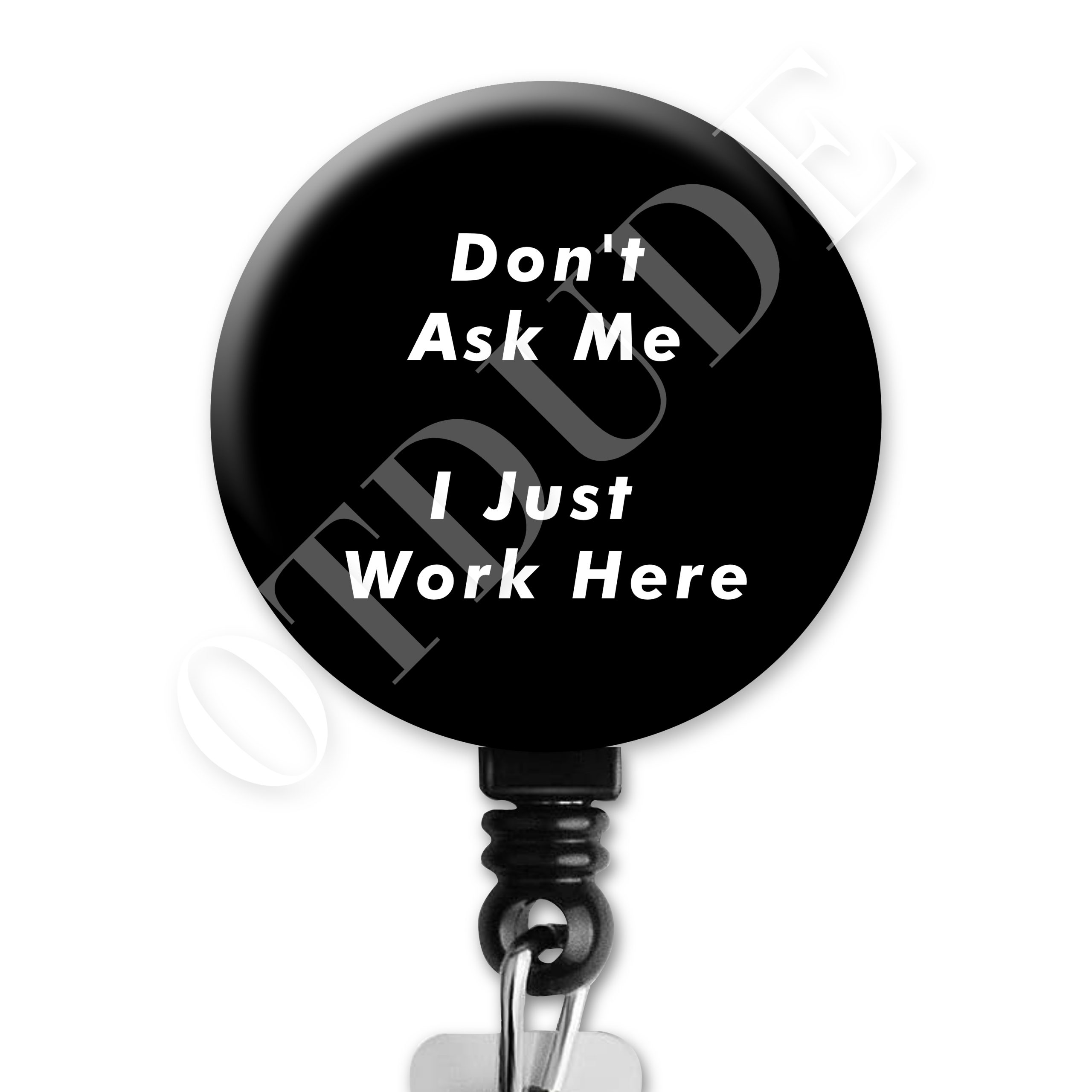 Don't Ask Me I Just Work Here Occupational Therapy Badge Reel