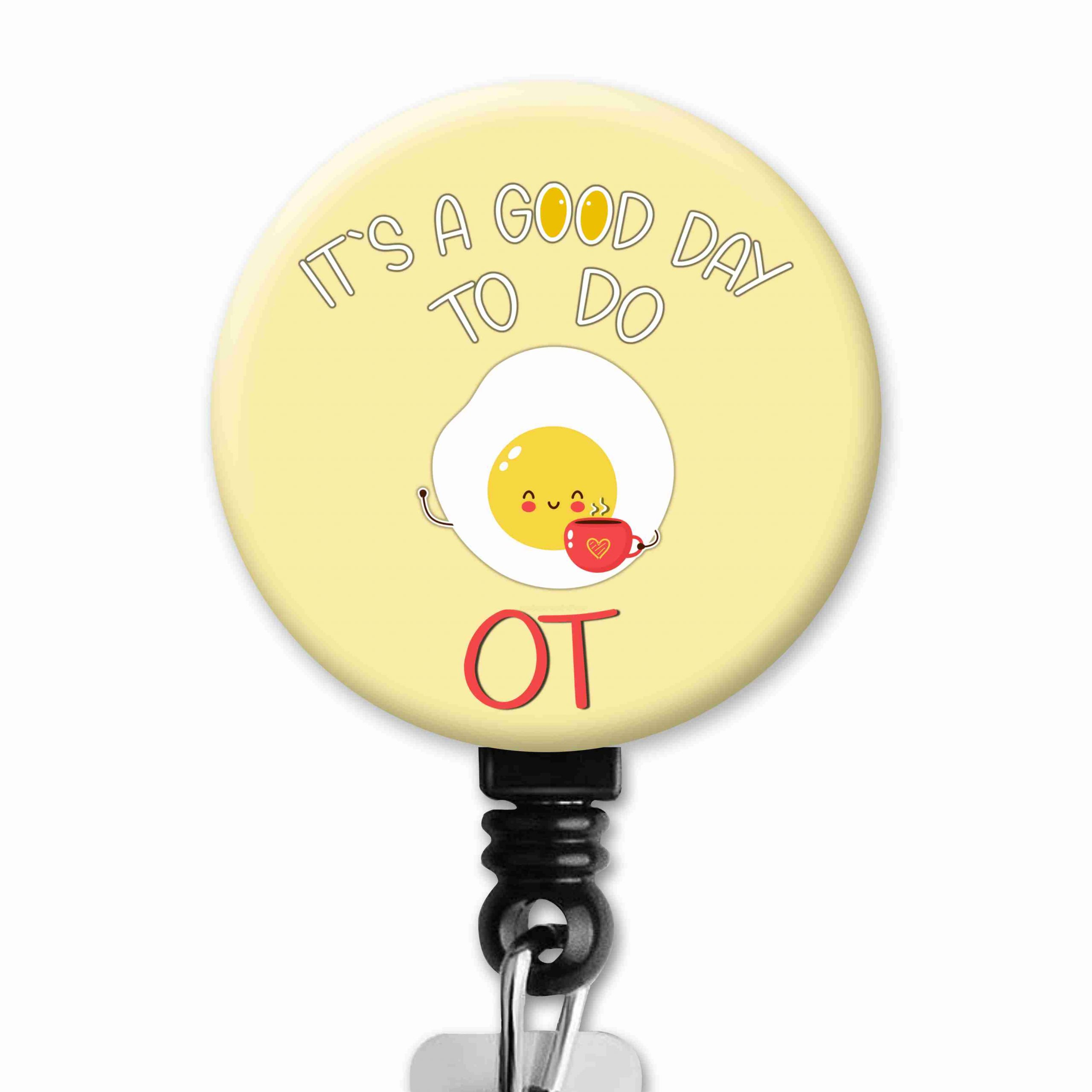 Egg A Good Day to do OT Occupational Therapy Badge Reel