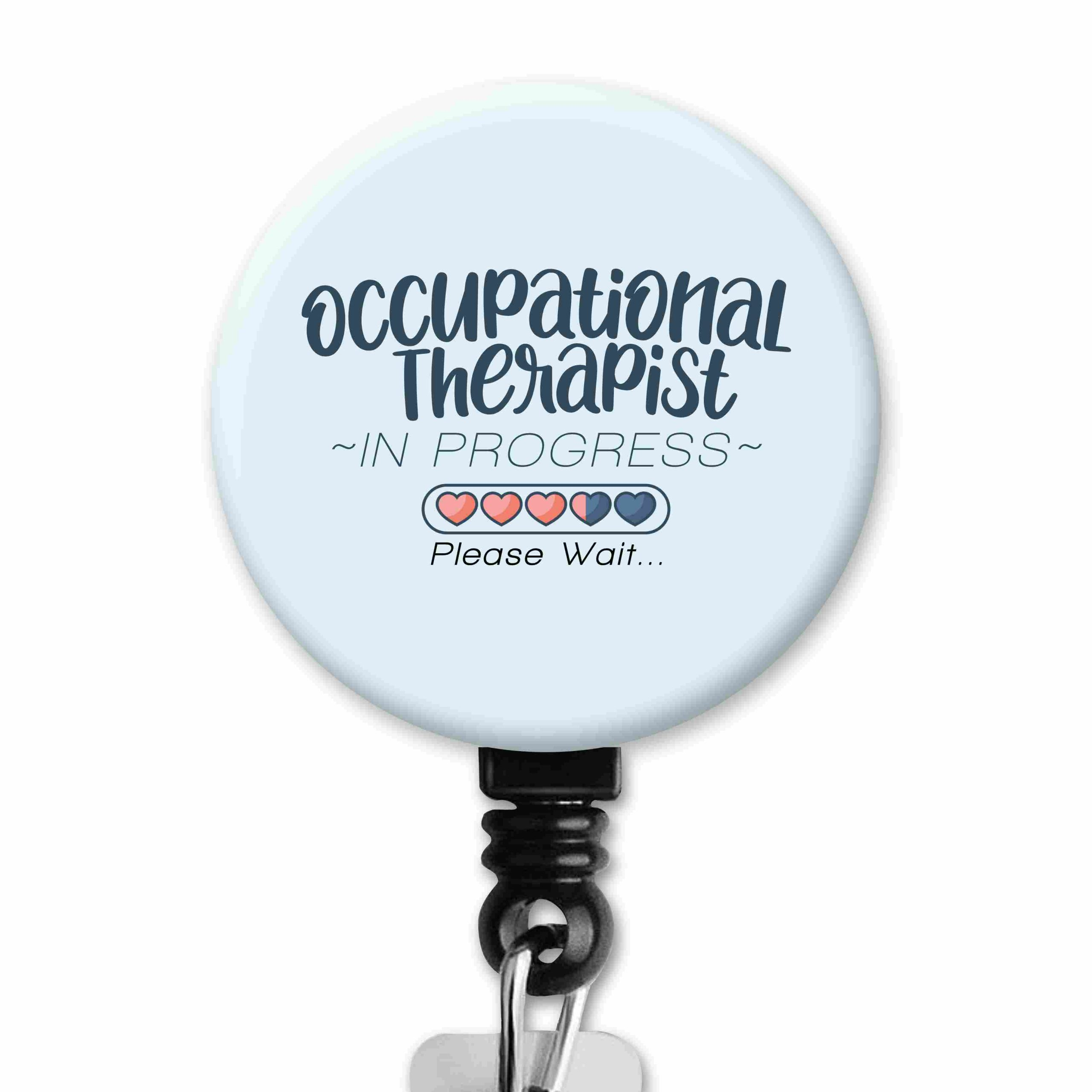 OT Student in Progress Occupational Therapy Badge Reel