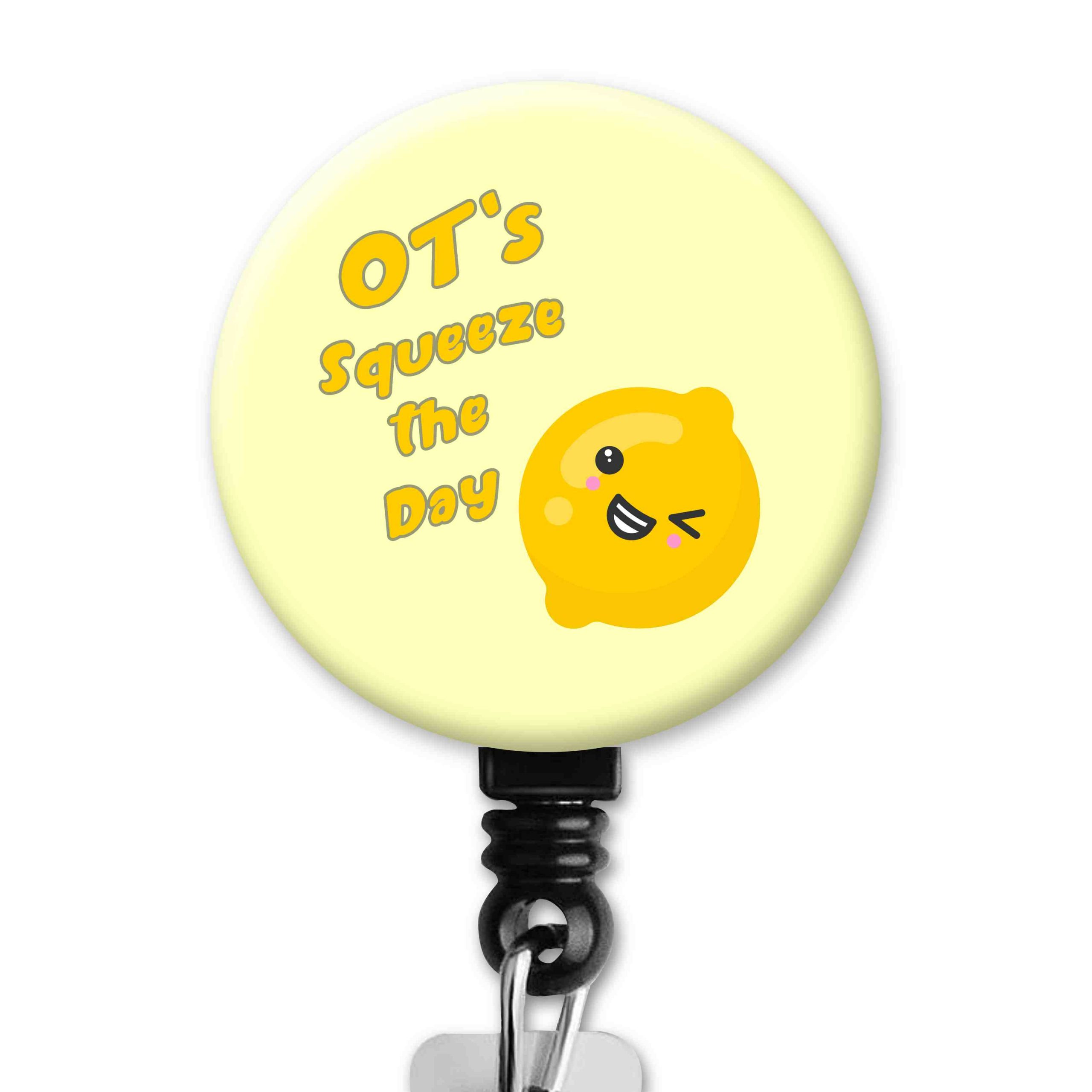OT Squeeze Seize the Day Kawaii Cute Lemon Occupational Therapy Badge Reel